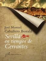 Sevilla en tiempos de Cervantes jose manuel caballero bonald