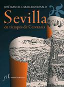 Sevilla en tiempos de Cervantes